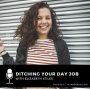 Artwork for Quitting Your Day Job to Build the Business of Your Dreams with Elizabeth Stiles