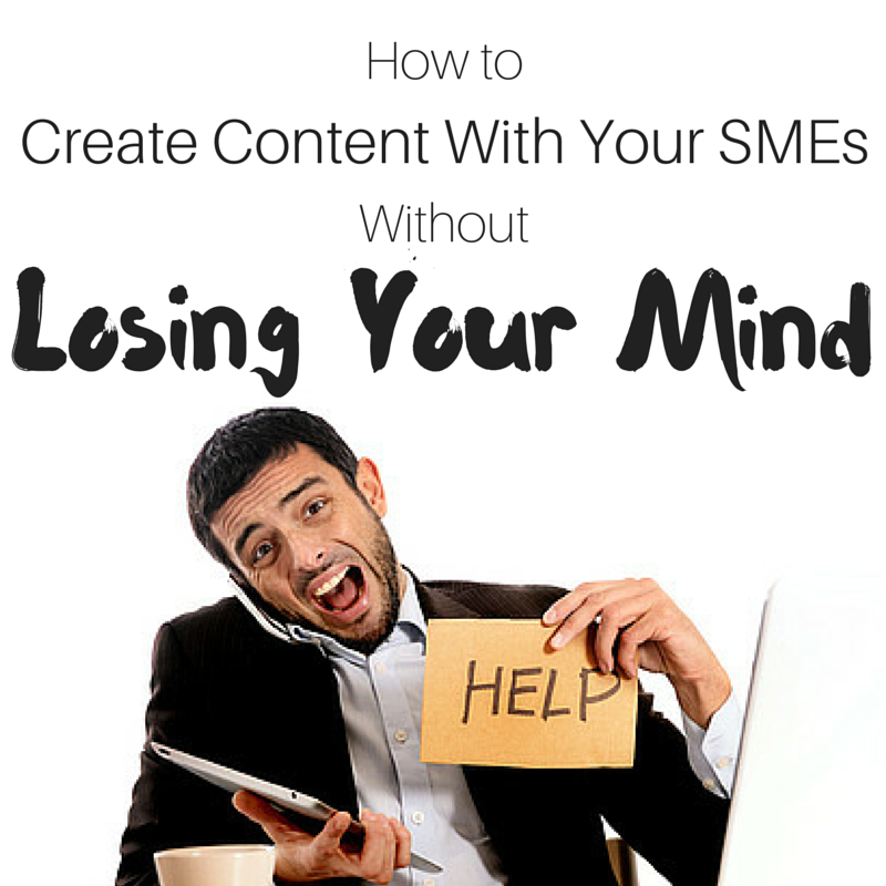Content Marketing Podcast 123: How to Create Content with Subject Matter Experts (SMEs) … Without Losing Your Mind
