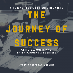 The Journey of Success with Will Blumberg