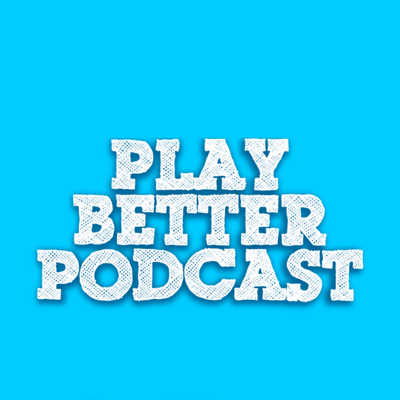 The Play Better Podcast show art