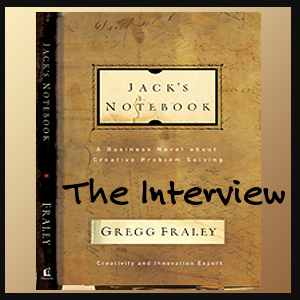 Gregg Fraley, author of Jack's Notebook, talks to Innovise Guy Doug Stevenson