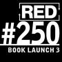 Artwork for RED 250: Book Launch - The Manuscript Is Done