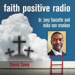 Faith Positive Radio: Steven Covey