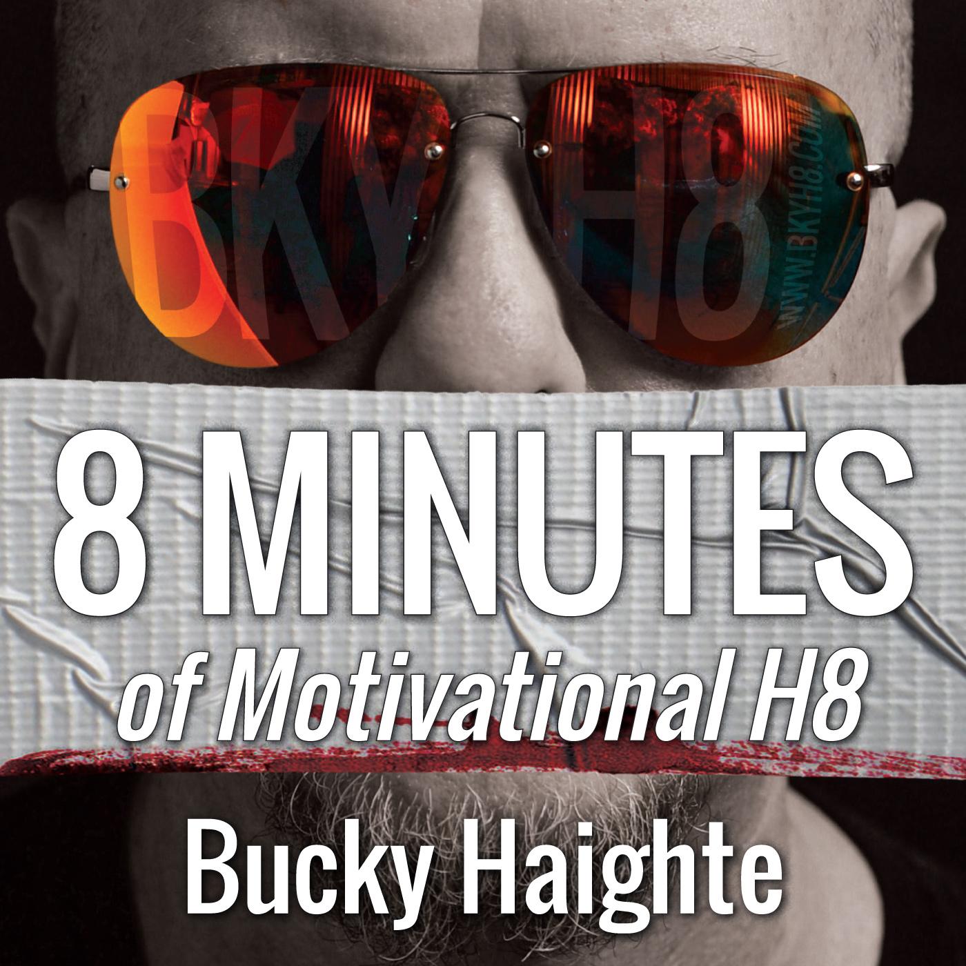 8 Minutes of Motivational H8 show art