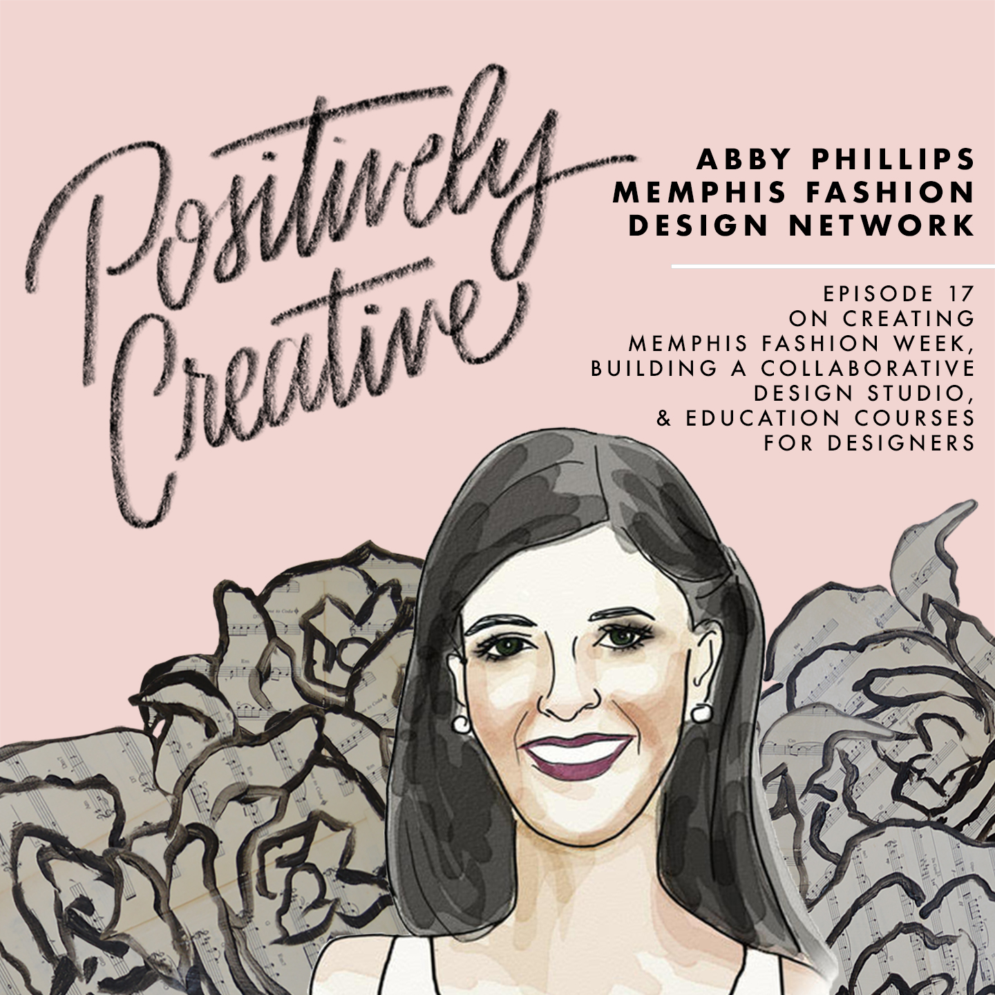 Artwork for 017 - Abby Phillips of Memphis Fashion Design Network on Creating Memphis Fashion Week,  Building a Collaborative Design Studio, & Education Courses for Designers