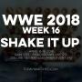 Artwork for WWE 2018 Week 16 Shake It Up
