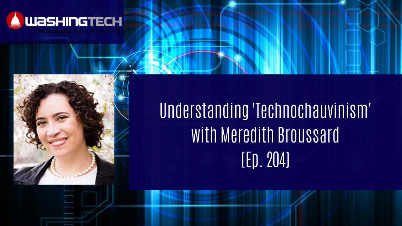 Understanding Technochauvinism with Meredith Broussard (Ep. 204)