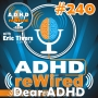 Artwork for 240 | Dear ADHD - Special Episode
