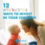 Artwork for 656-Twelve Interesting Ways to Invest In Your Children