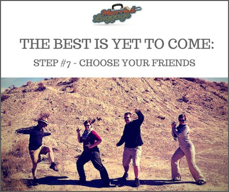 Podcast #117: Create a Strong Circle of Friends  (Step #7 of The Best is Yet to Come)