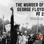 "Artwork for ""The Murder of George Floyd Pt 2"" with John Morrison and Josh Indi Leidy"