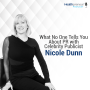 Artwork for 15 - What No One Tells You About PR with Celebrity Publicist Nicole Dunn