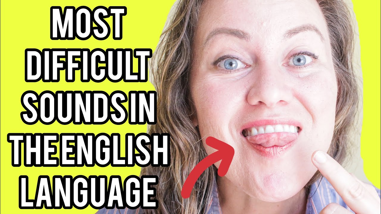 The 5 Most Difficult Sounds in English Language Pronunciation