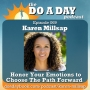 Artwork for 069. Honor Your Emotions to Choose Your Path Forward with Karen Millsap