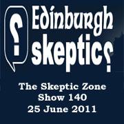 The Skeptic Zone #140 - 25.June.2011