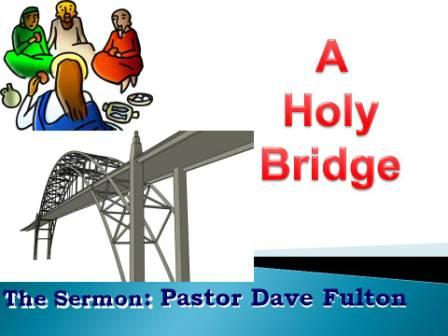 Our Holy Bridge