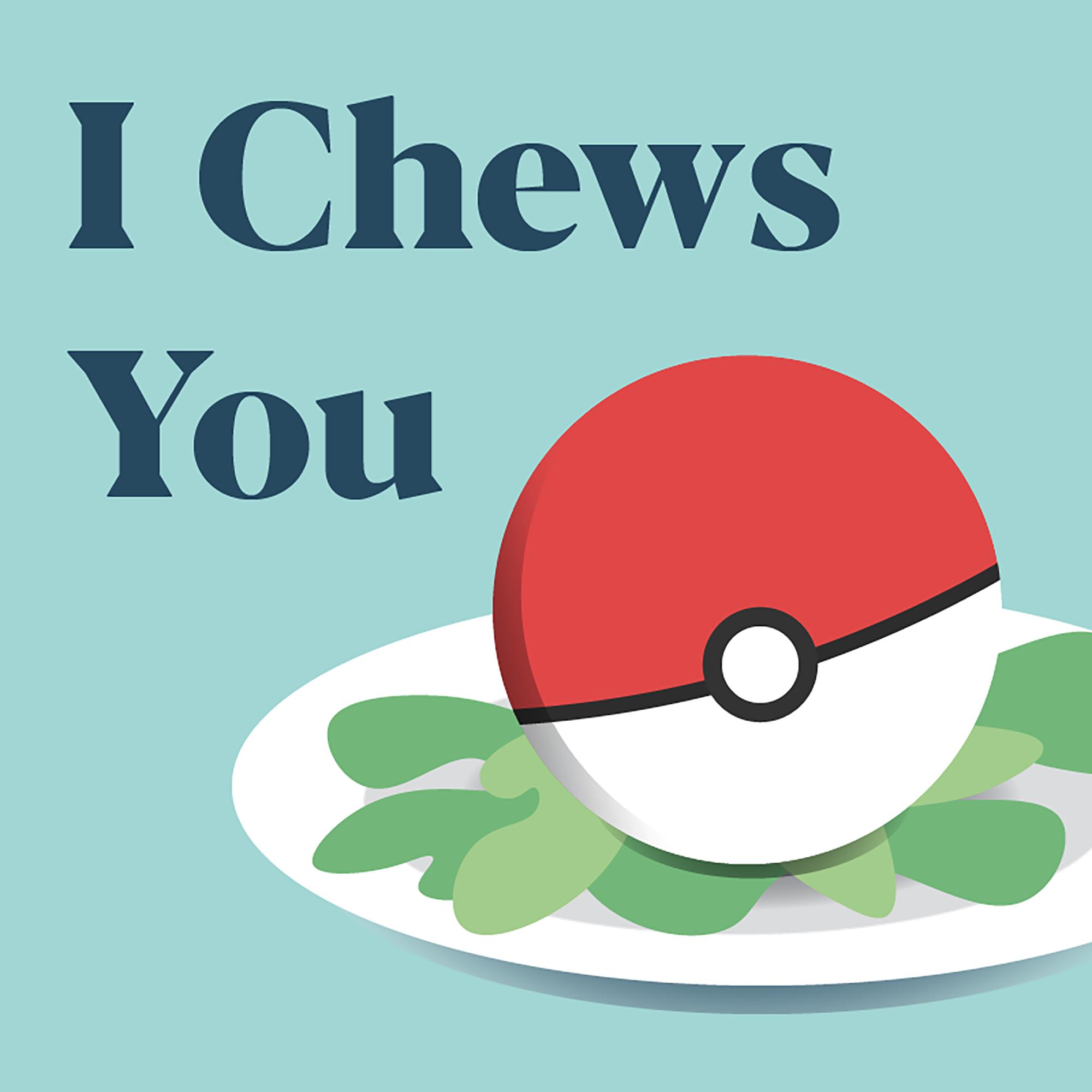I Chews You show art