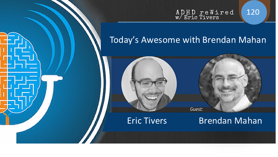 120 | Today's Awesome with Brendan Mahan