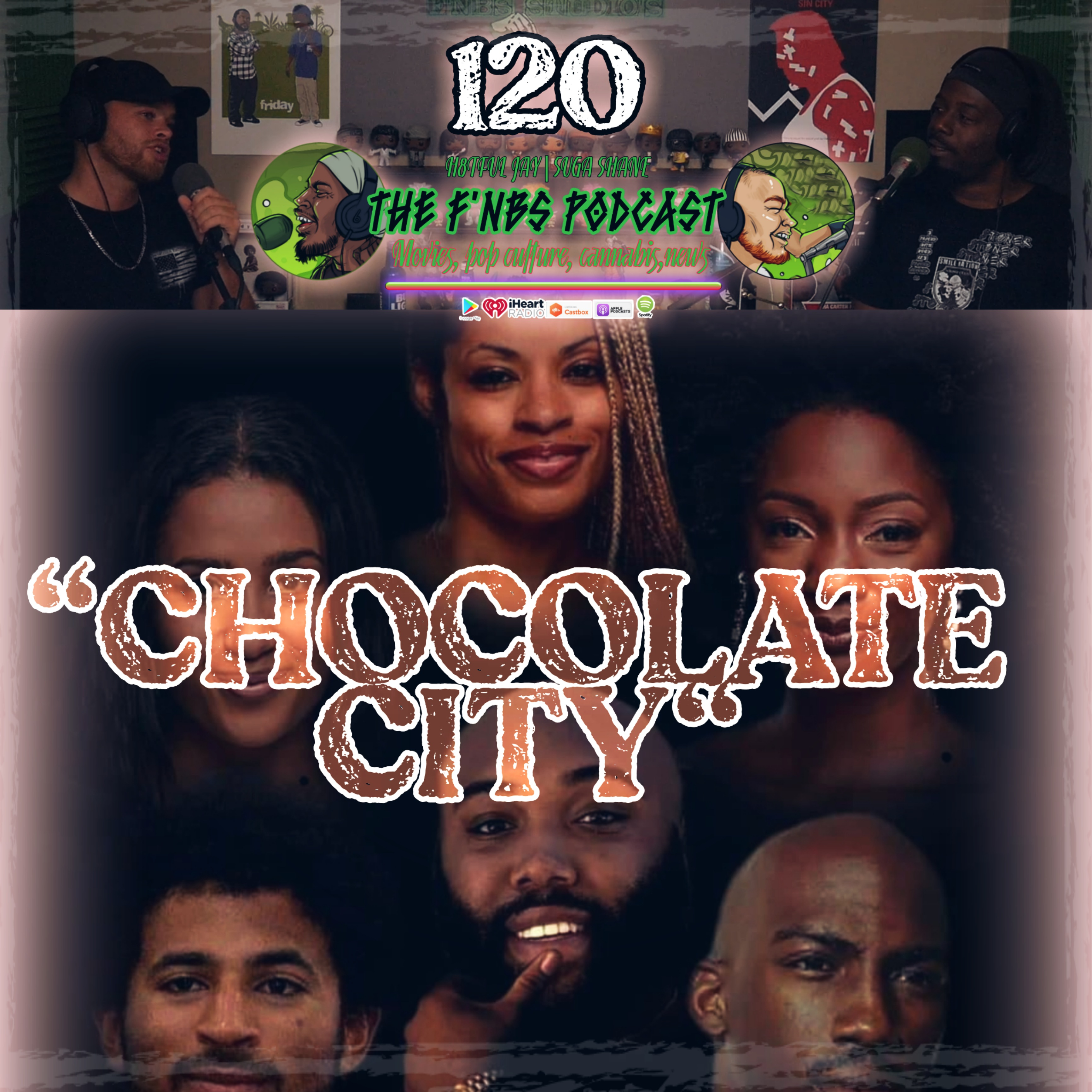 Artwork for THE F'NBS PODCAST EP. 120 | IT'S CHOCOLATE CITY!! | H8TFUL JAY & SUGA SHANE