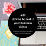 Artwork for #61: How to be real in your business videos