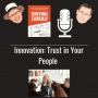 Artwork for Innovation: Trust in Your People but Give Them a Method