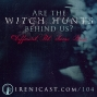 Artwork for Are The Witch Hunts Behind Us? - Different Pot, Same Brew - 104