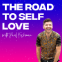 Artwork for One Year On The Road To Self Love with Paul Fishman