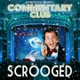 Artwork for COMMENTARY CLUB CHRISTMAS SPECIAL 2020 - Scrooged