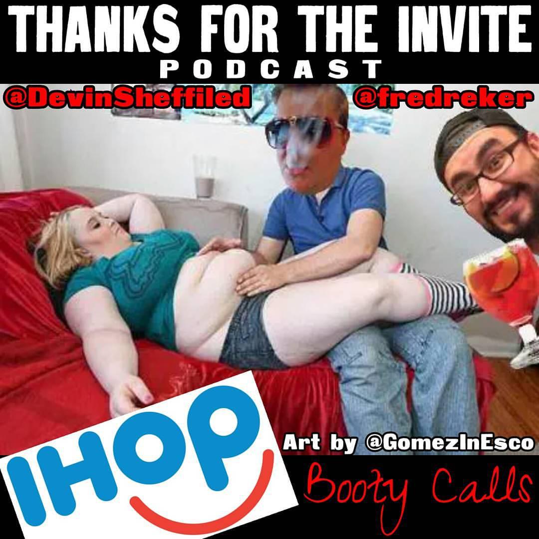 #87 TFTI with Freddy Correa - IHOP Booty Calls - Devin Sheffield  @DevinSheffield