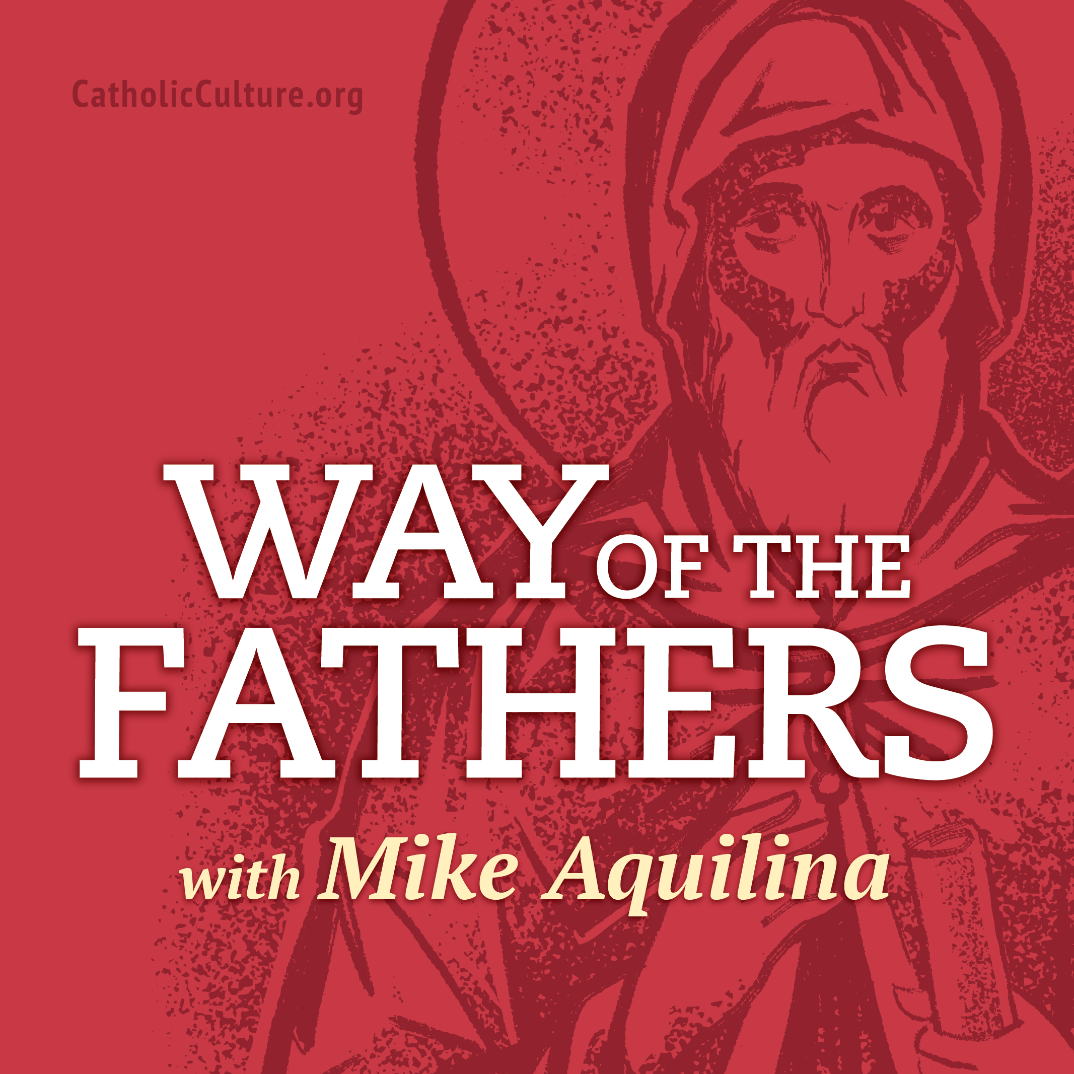 Way of the Fathers with Mike Aquilina show art
