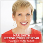Artwork for 70 Letting your life speak with Mari Smith