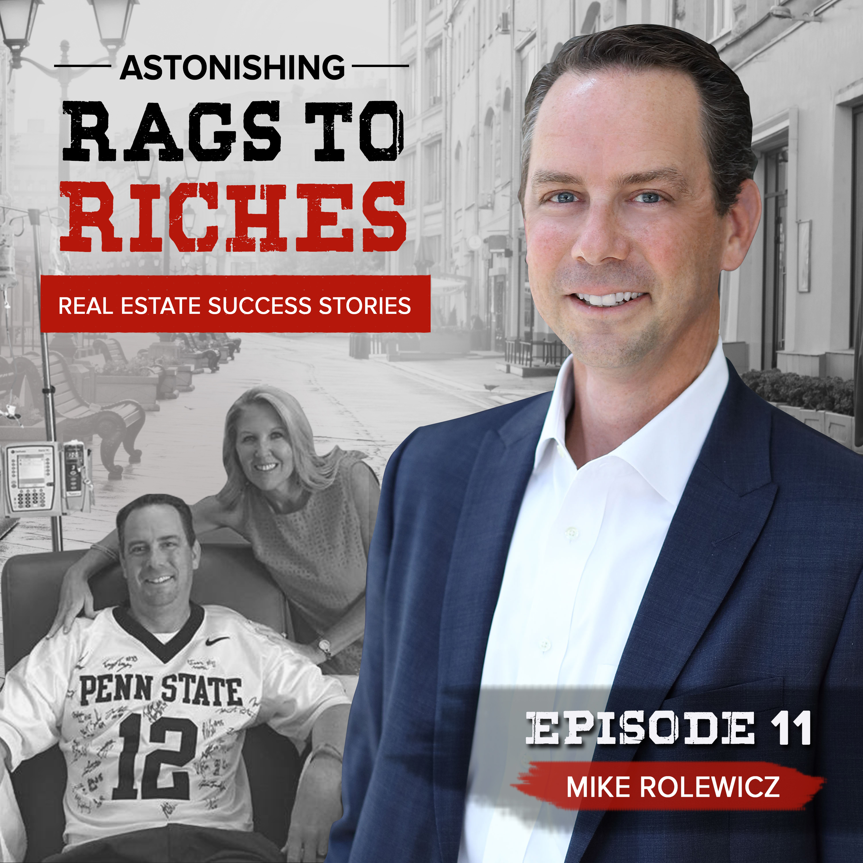 #11 - Mike Rolewicz - Cancer survivor sells his company and makes over 320k year 1 selling real estate.
