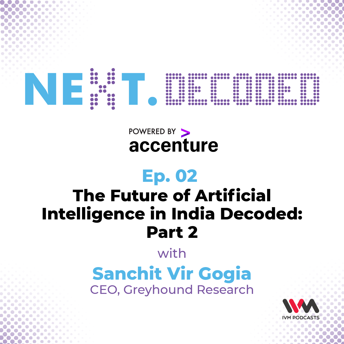 Next.Decoded Ep. 02: The Future of Artificial Intelligence in India Decoded: Part 2