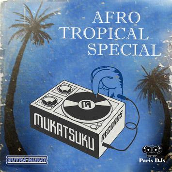 Mukatsuku - Afro Tropical Special