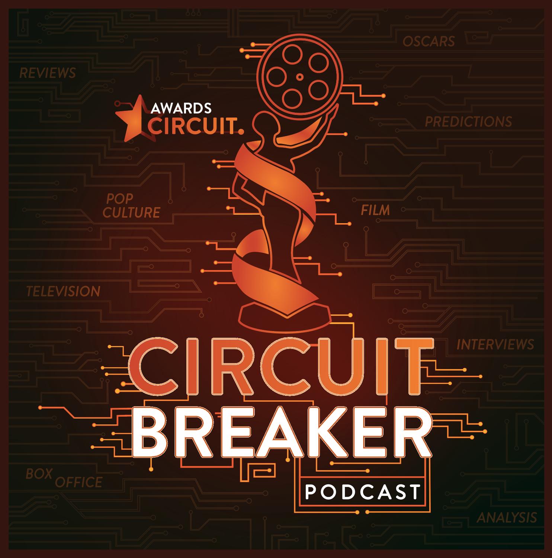 Circuit Breaker! The Awards, Film, & TV Podcast show art