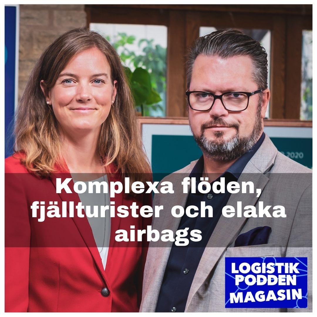 Logistikpodden Magasin #27 - Komplexa flöden, fjällturister och elaka airbags