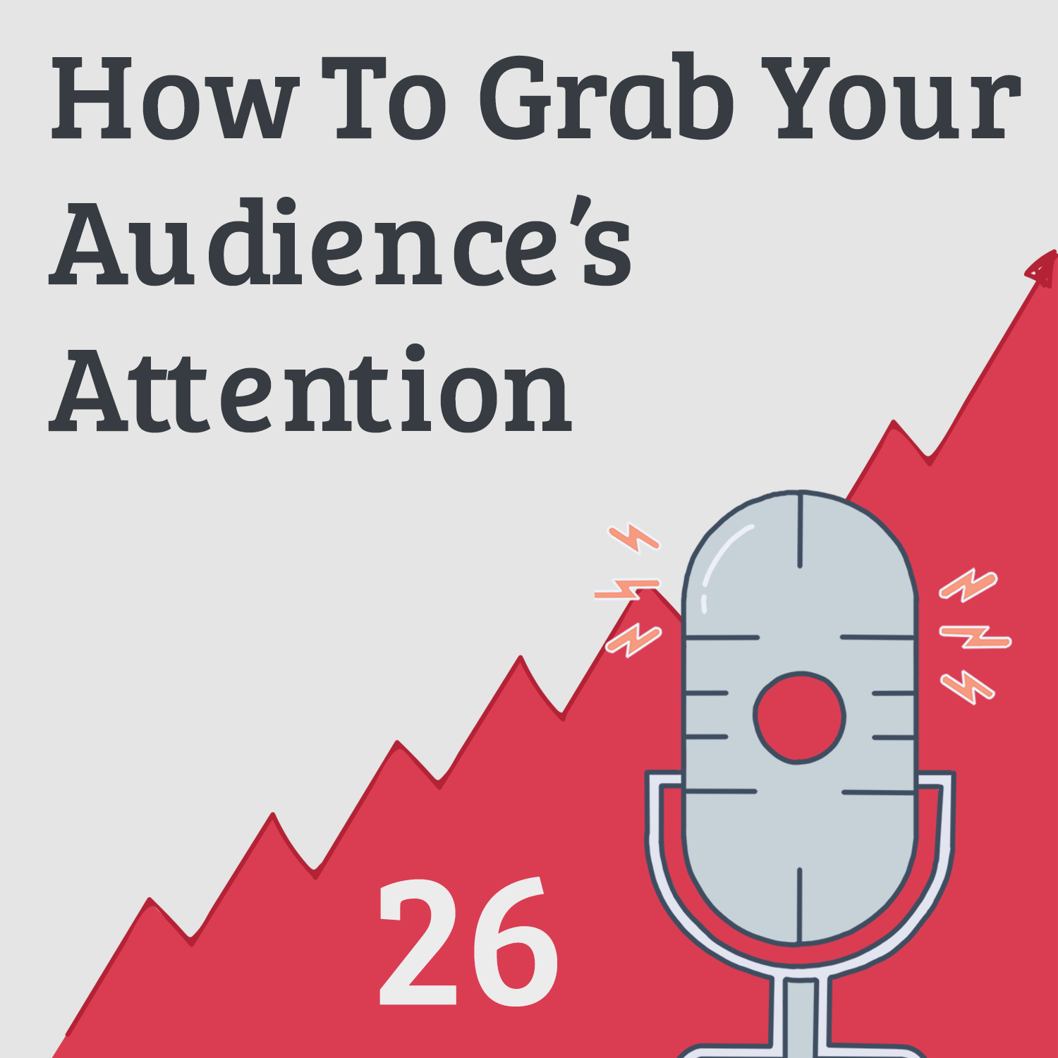 How To Grab Your Audience's Undivided Attention in 2018