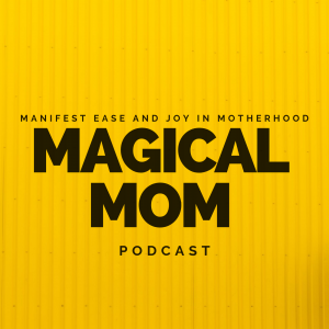 The Magical Mom Podcast