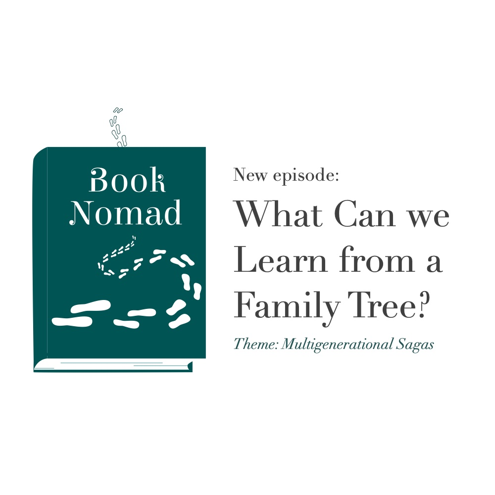 Ep 45: What Can We Learn From a Family Tree? (Theme: Reading Multigenerational Sagas)