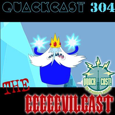 Episode 304 - eeeeevilcast