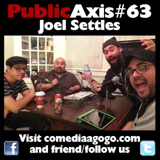 Public Axis #63: Joel Settles