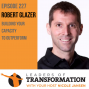 Artwork for 227: Robert Glazer: Building Your Capacity To Outperform