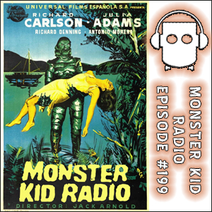 Monster Kid Radio #199 - Monster Potpourri!