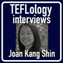 Artwork for TEFL Interviews 17: Joan Kang Shin on Teaching Young Learners and Online Teacher Training