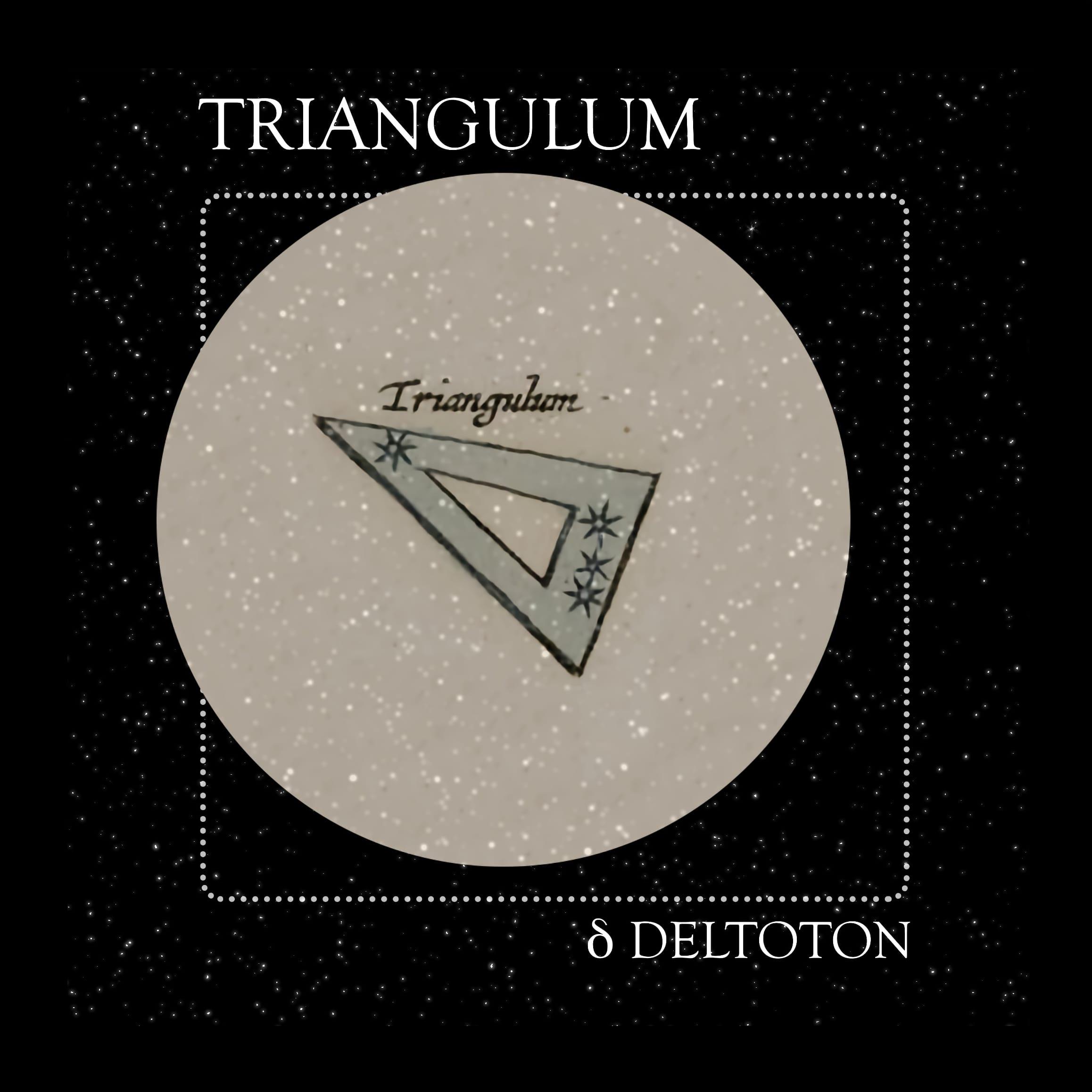 14 Deltoton: The Constellation of Triangulum