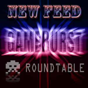 GameBurst : Roundtable - The Best and Worst We've Played