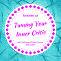 Artwork for Taming Your Inner Critic