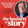 Artwork for #8: How to Create An Epic Business Narrative with Lee Gutkind