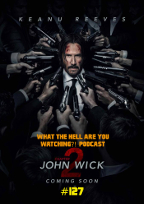 "#127 - ""John Wick Chapter 2"" (2017)"