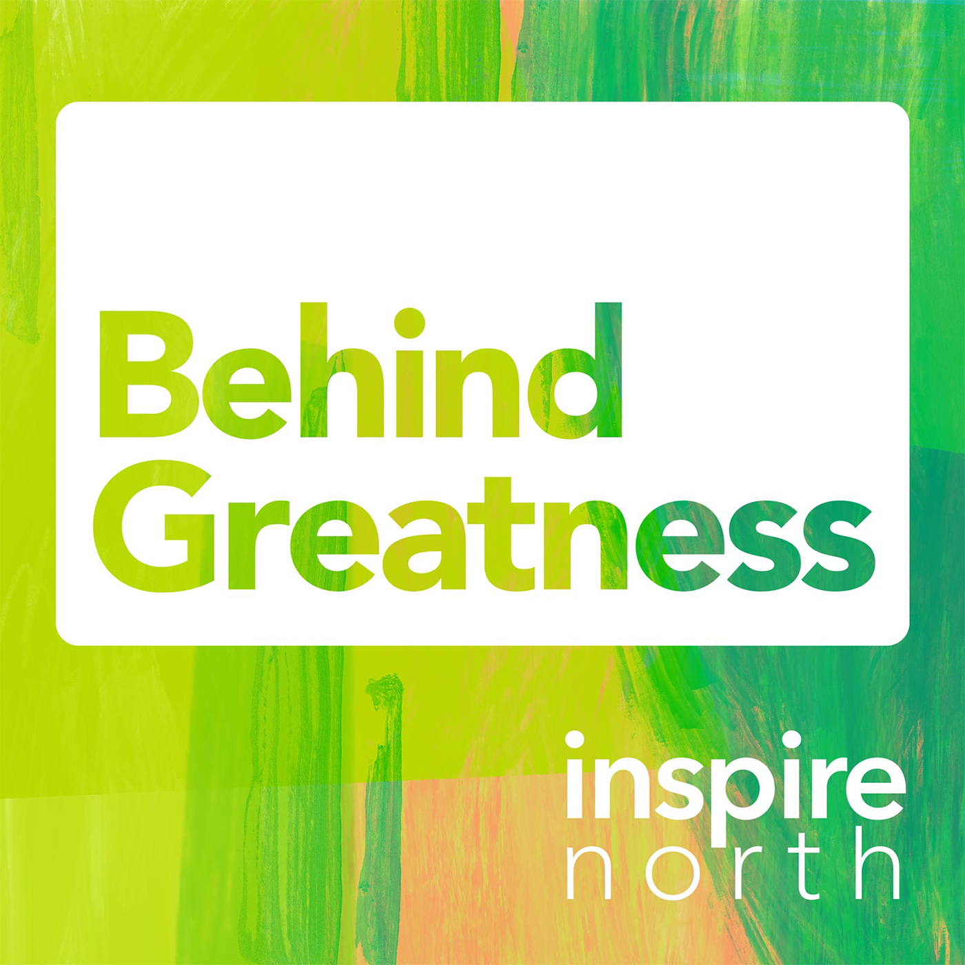 Behind Greatness by Inspire North show art